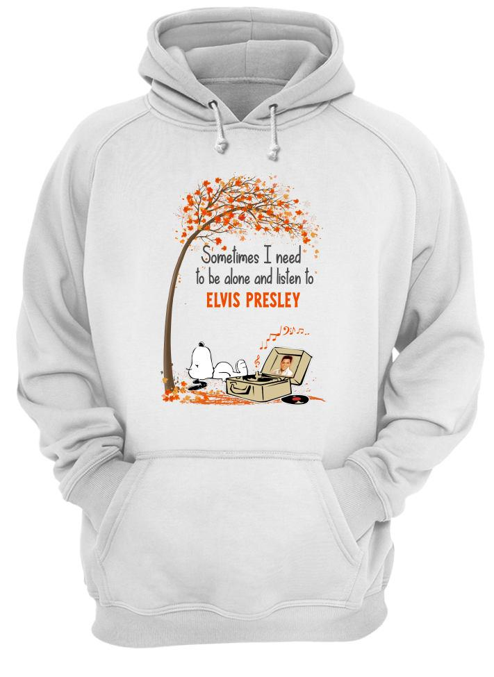 Snoopy sometimes I need to be alone and listen to Elvis Presley Hoodie