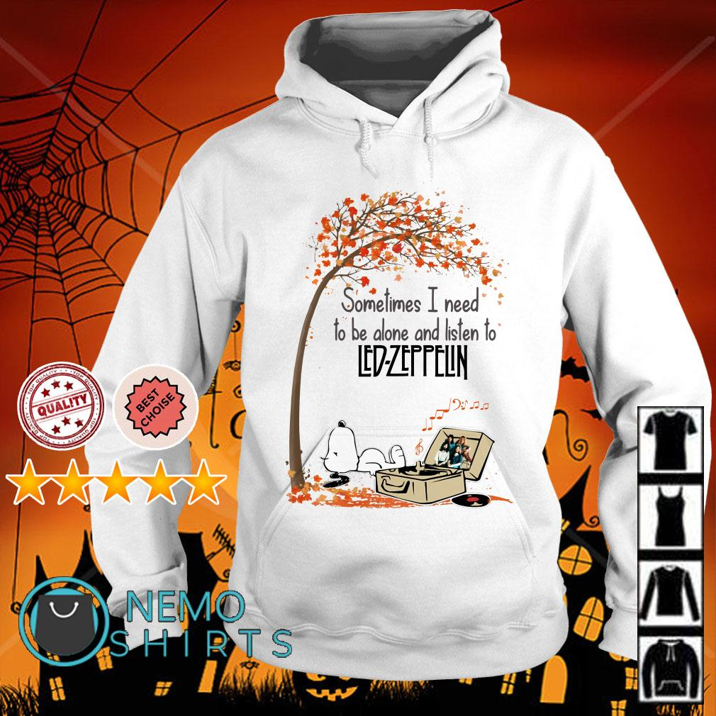 Snoopy sometimes I need to be alone and listen to Led Zeppelin Hoodie