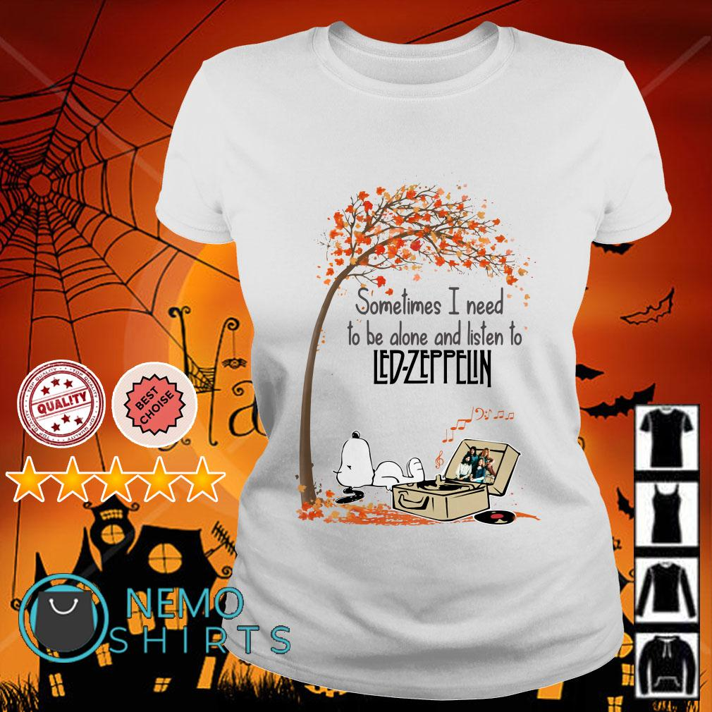 Snoopy sometimes I need to be alone and listen to Led Zeppelin Ladies tee