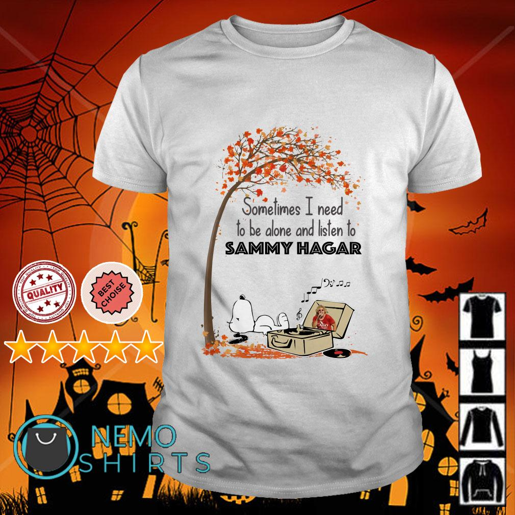 Snoopy sometimes I need to be alone and listen to Sammy Hagar shirt