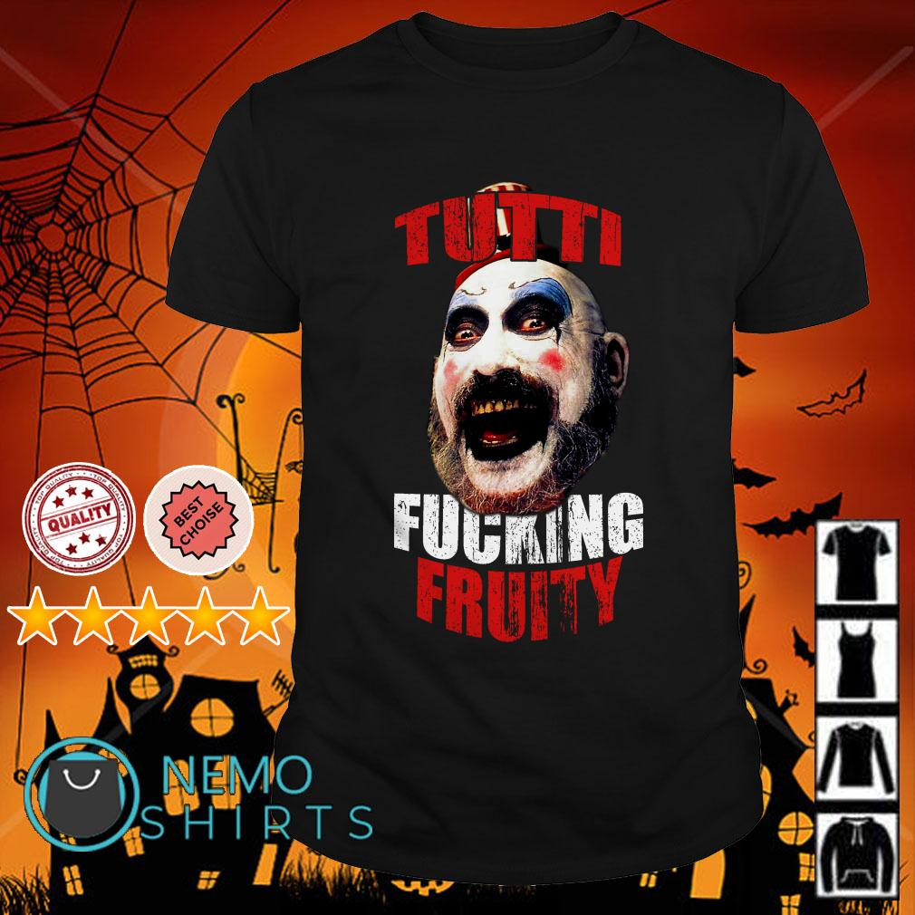 Tutti Fucking Fruity 3 From Hell shirt