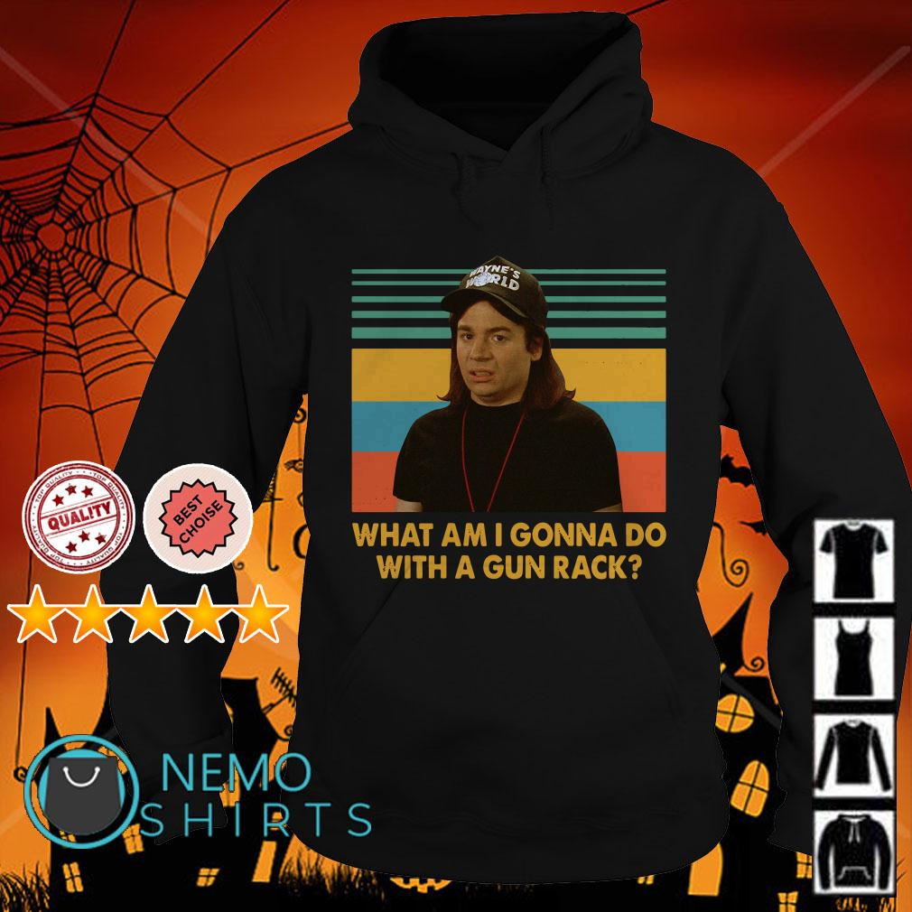 Wayne Campbell What am I gonna do with a gun rack Wayne's World retro Hoodie