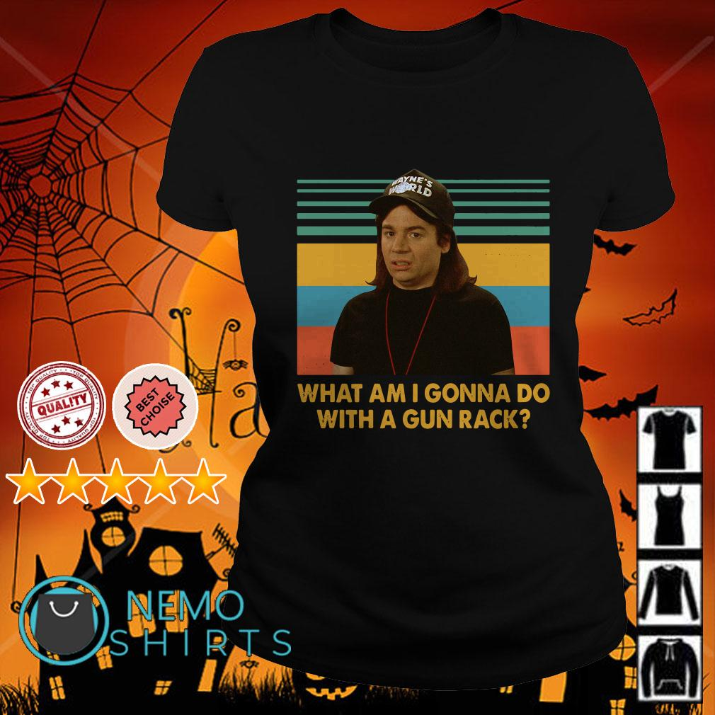 Wayne Campbell What am I gonna do with a gun rack Wayne's World retro Ladies tee