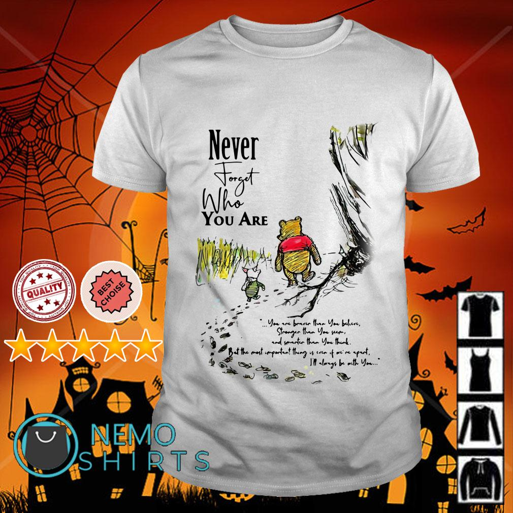 Winnie the Pooh never forgot who you are shirt