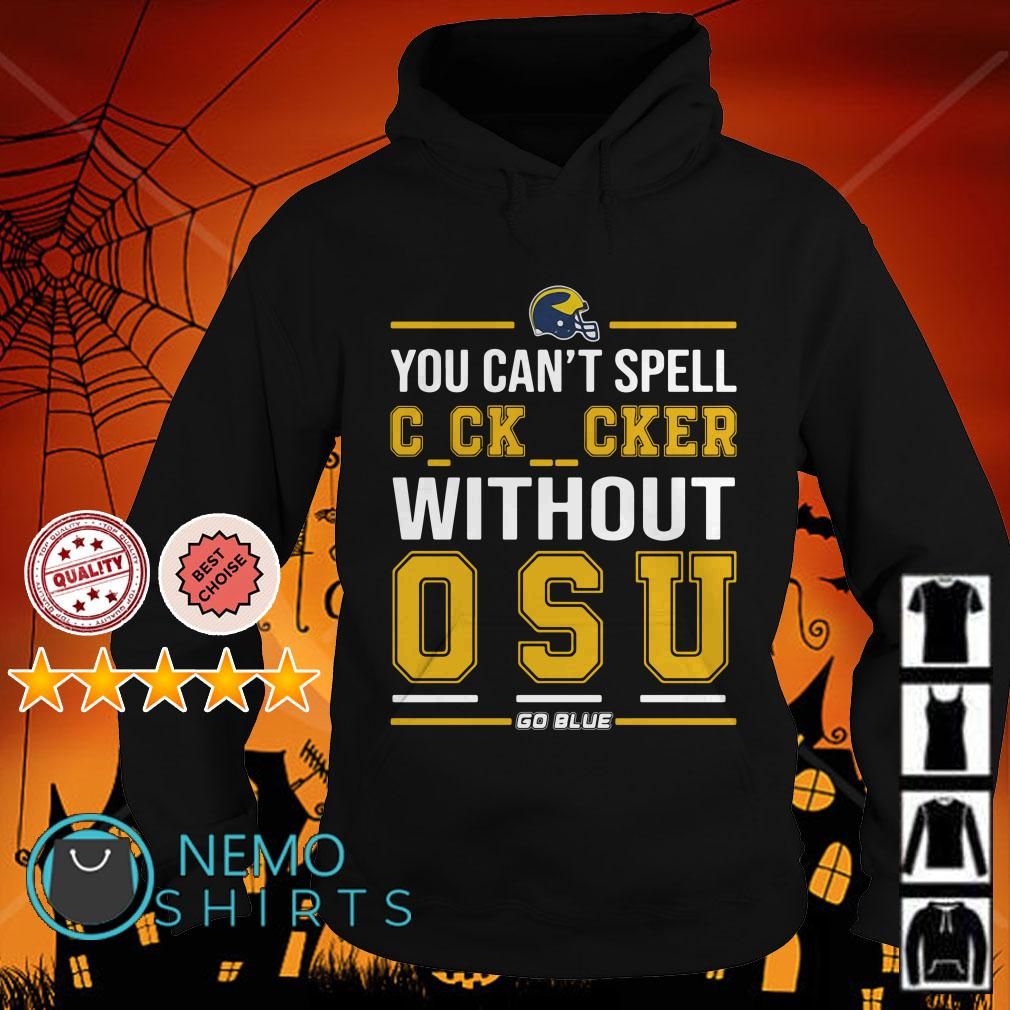 You Can't Spell Cocksucker Without OSU Hoodie
