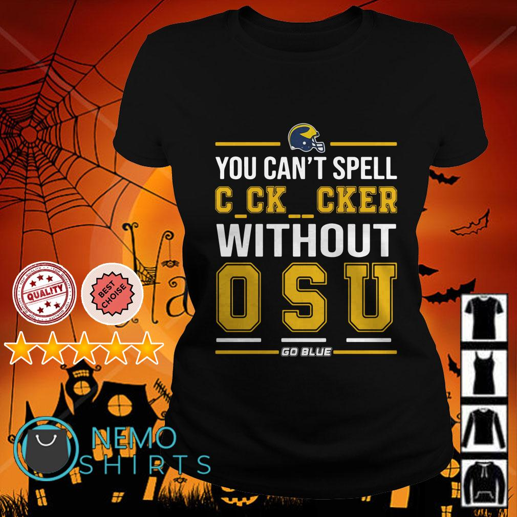 You Can't Spell Cocksucker Without OSU Ladies tee
