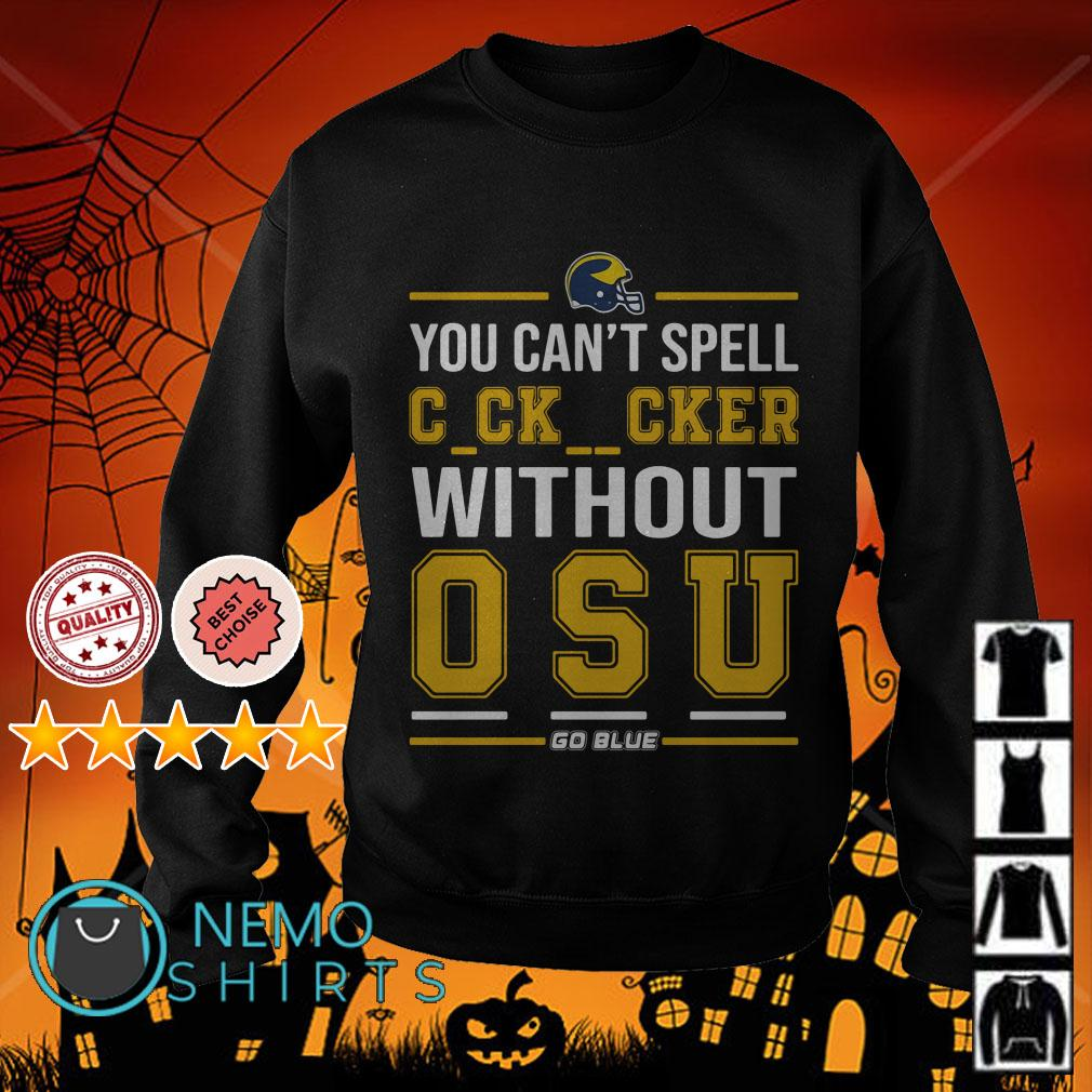 You Can't Spell Cocksucker Without OSU Sweater