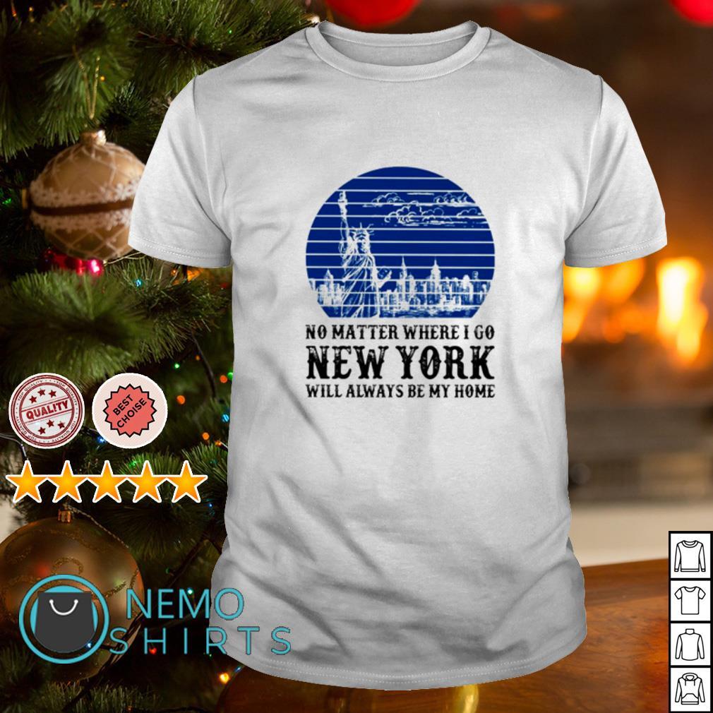 Best Christmas Gifts 2020 Fir Neb No matter where I go New York will always be my home shirt, hoodie