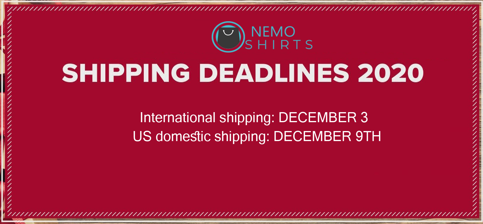 Deadlines shipping time 2020 from Nemoshirt