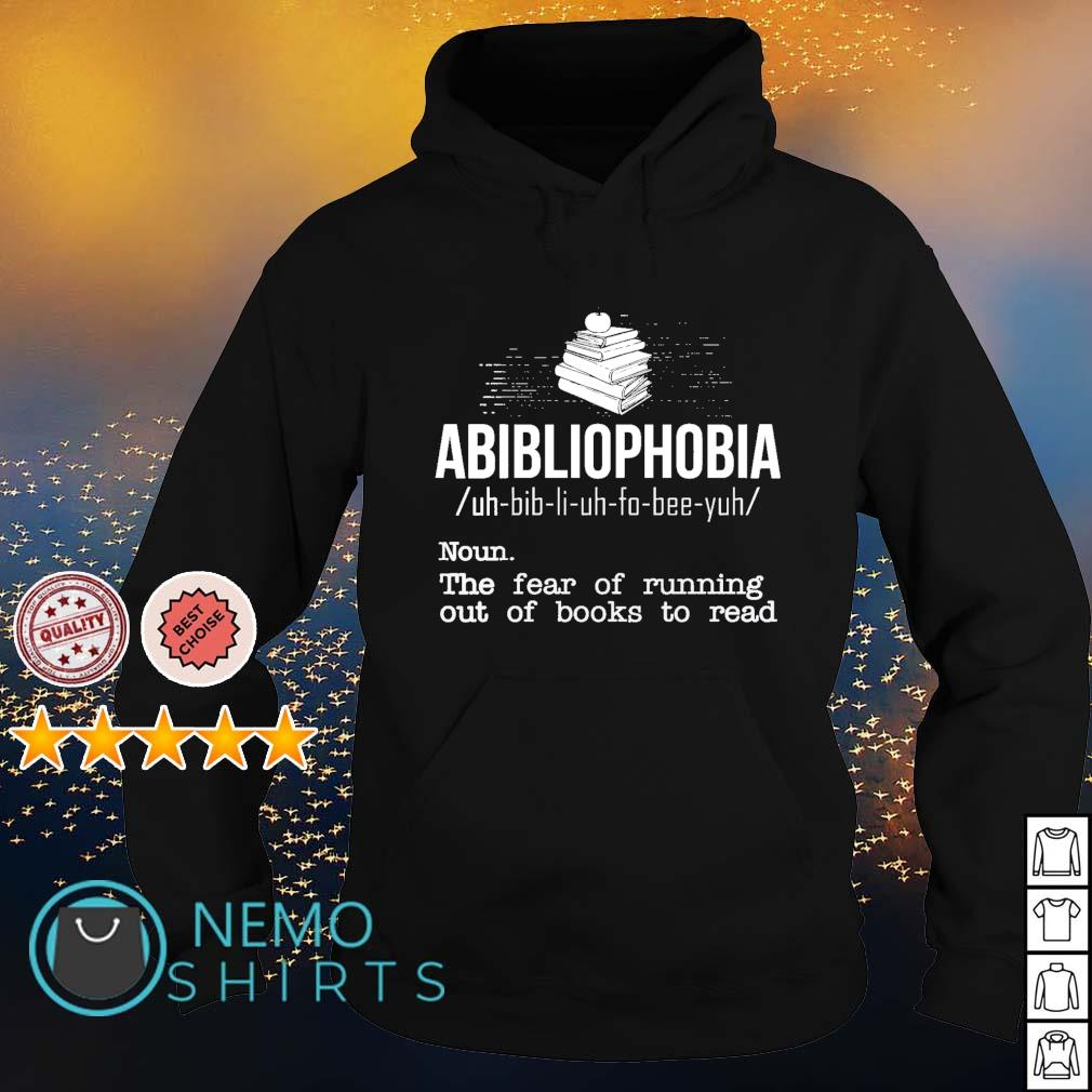 Abibliophobia definition the fear of running out of books to read s hoodie