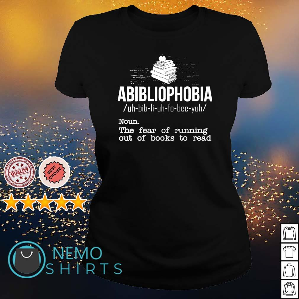 Abibliophobia definition the fear of running out of books to read s ladies-tee