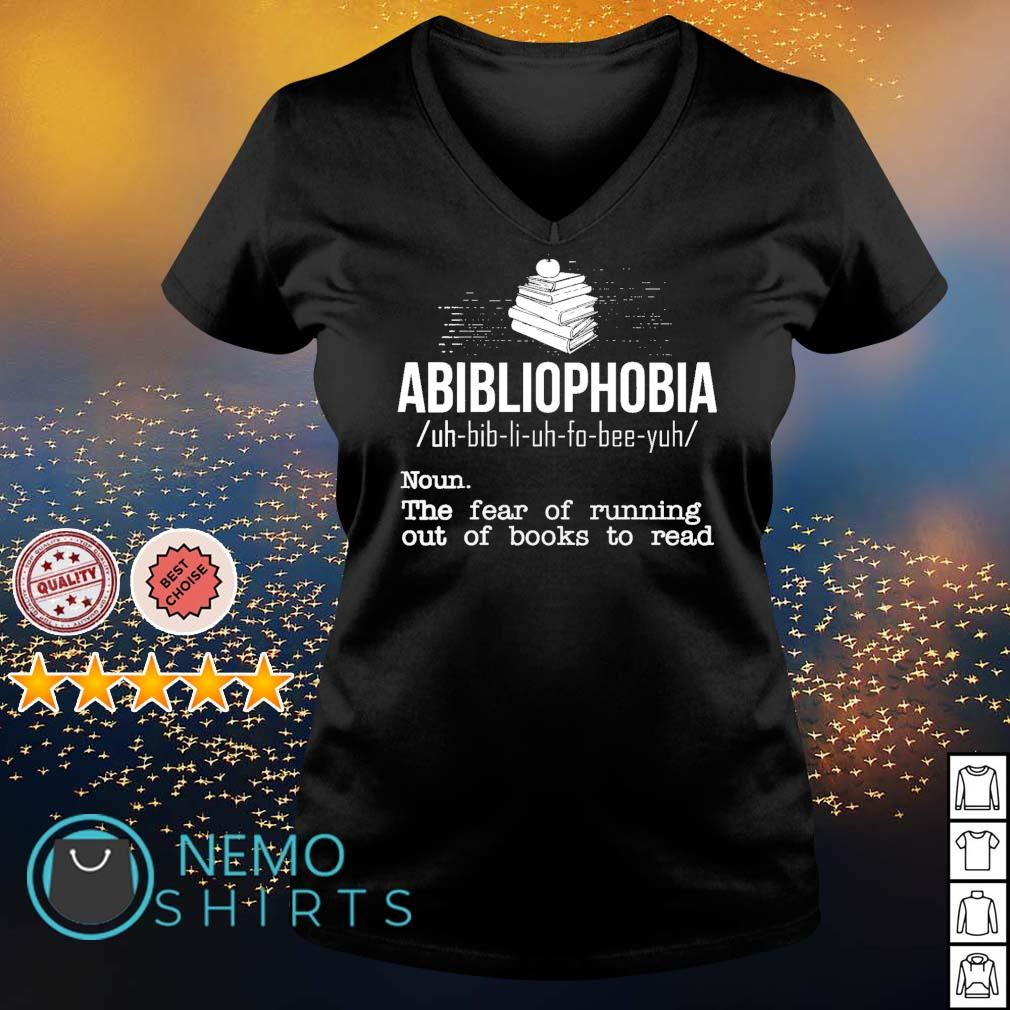Abibliophobia definition the fear of running out of books to read s v-neck-t-shirt