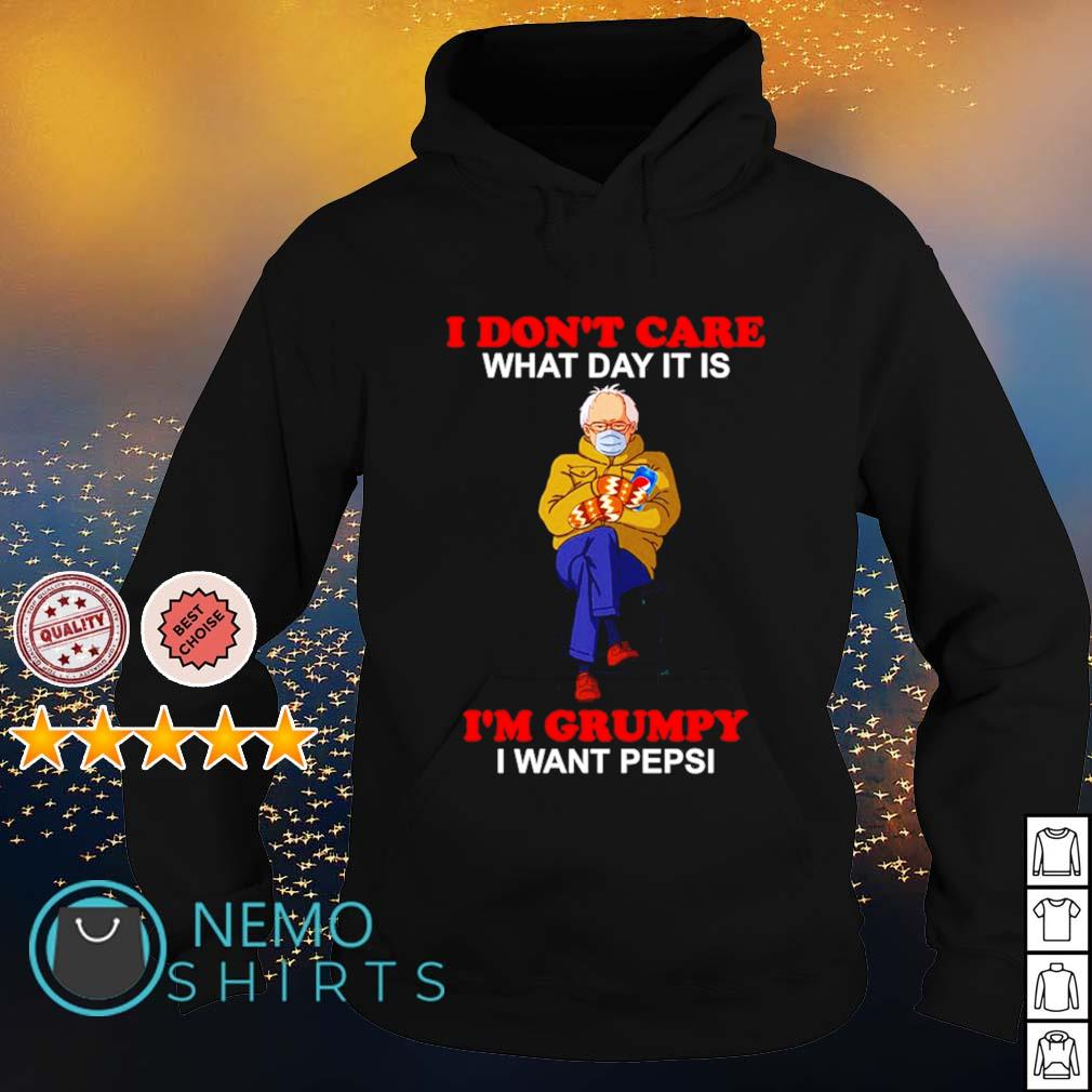 Bernie Sanders I don't care what day it is I'm grumpy I want Pepsi s hoodie