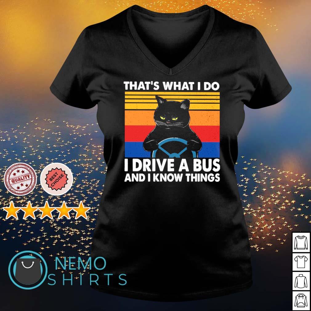 Cat that's what I do I drive a bus and I know things vintage s v-neck-t-shirt