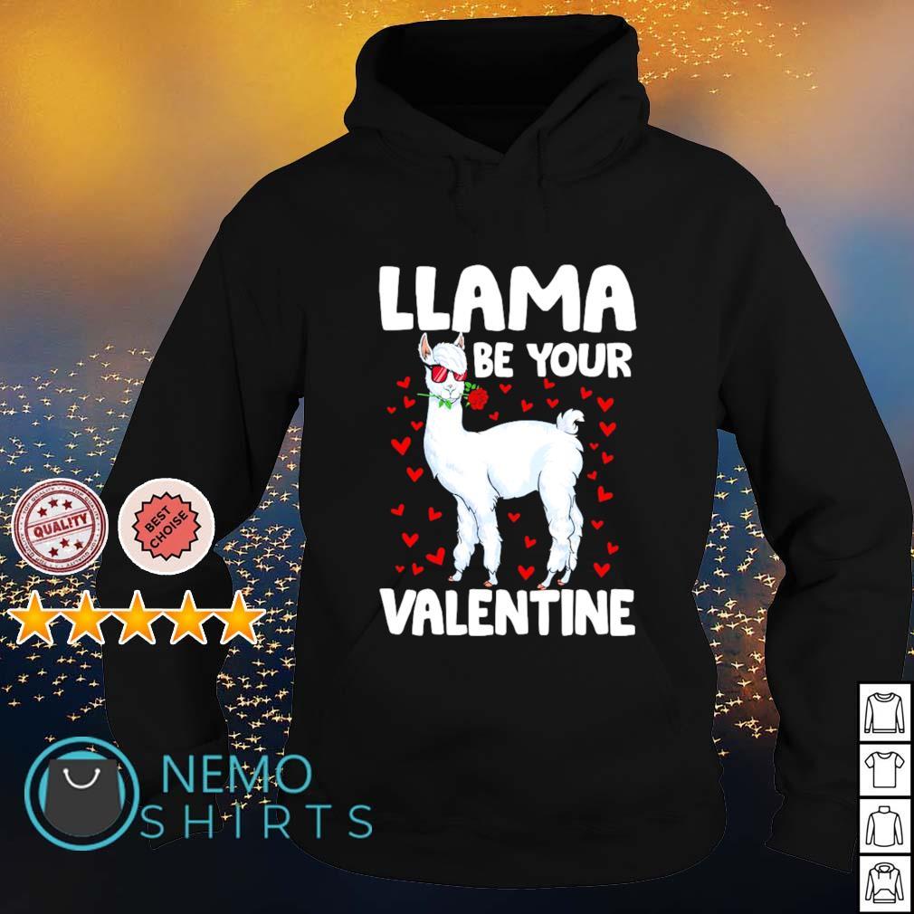 Llama be your Valentine s hoodie