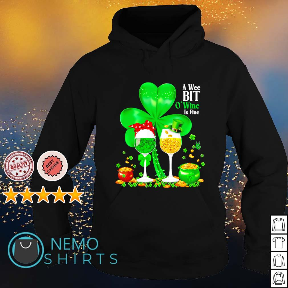 Shamrock a wee bit O'wine is fine St Patrick's day s hoodie