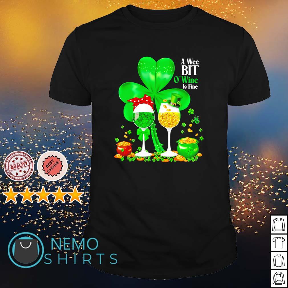Shamrock a wee bit O'wine is fine St Patrick's day shirt