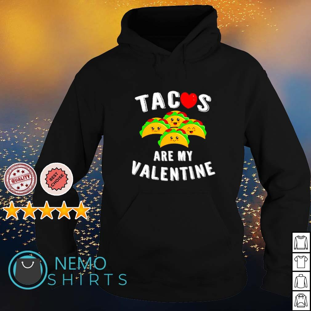 Tacos are my Valentine s hoodie