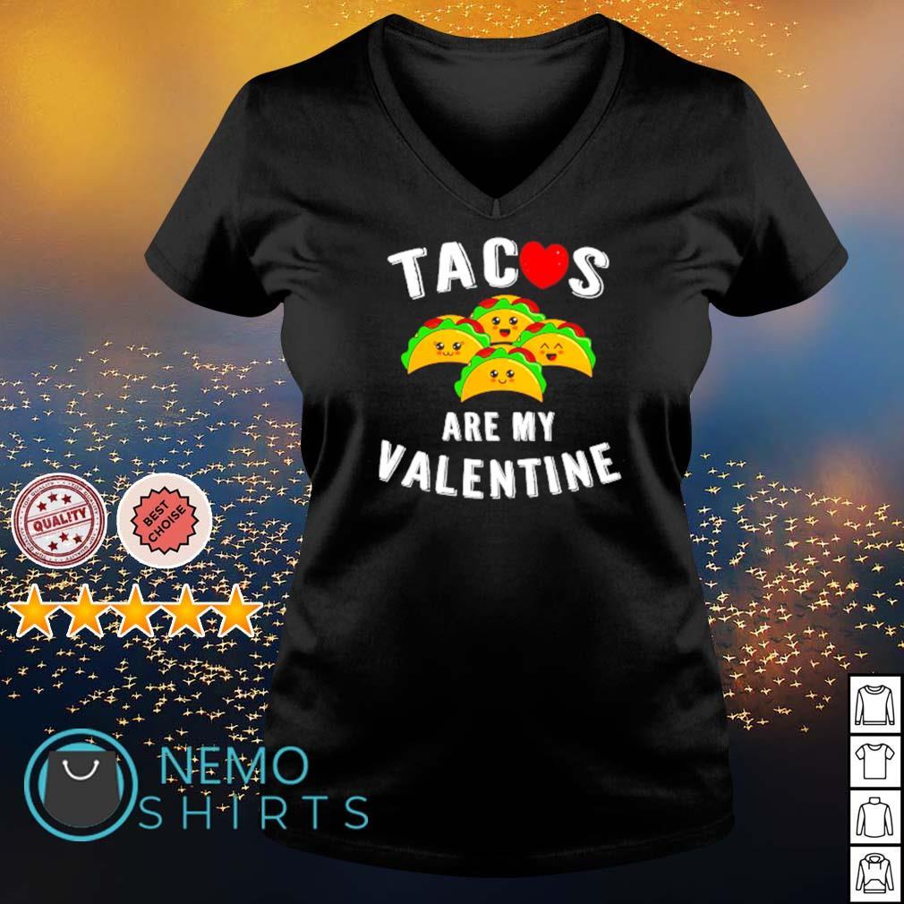 Tacos are my Valentine s v-neck-t-shirt