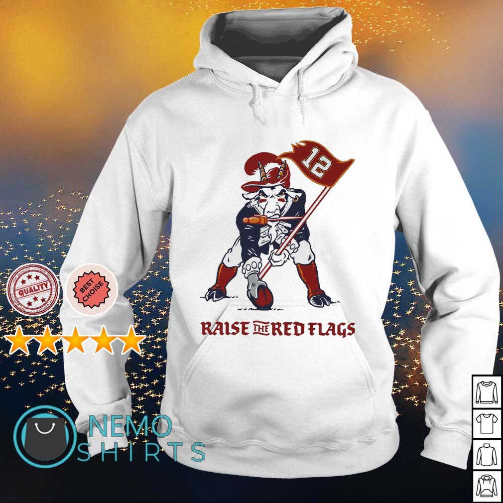 Tamba Goat Tom Brady raise the red flags s hoodie