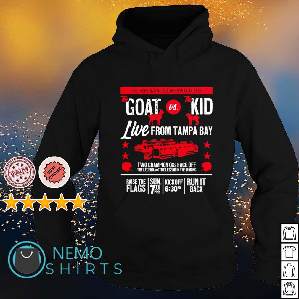 The fight we've all been waiting for The Goat vs The Kid live from Tampa Bay s hoodie
