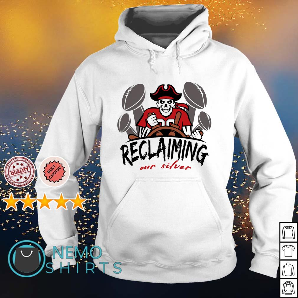 Tampa Bay Buccaneers reclaiming our silver s hoodie
