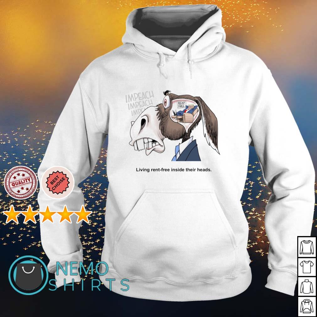 Trump impeach living rent-free inside their heads s hoodie