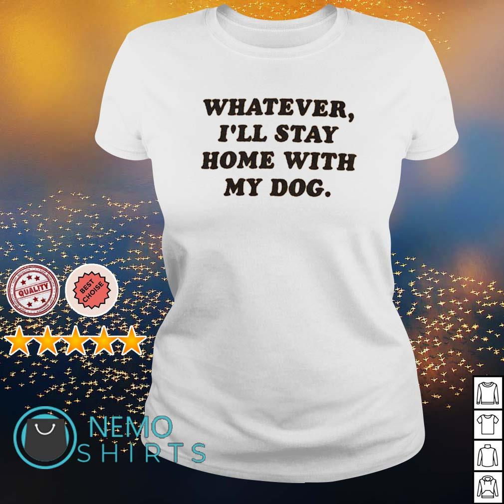 I like the stay home with my dog  T shirt