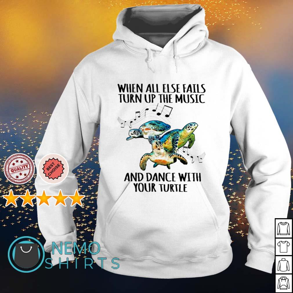 When all else fails turn up the music and dance with your turtle s hoodie